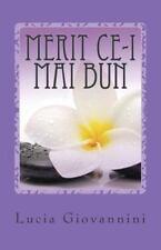 Merit Ce-I Mai Bun : Fa Pace Cu Tine Insuti Si Alege Sa Fi Fericit by Lucia...