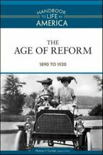 The Age of Reform: 1890 to 1920 (Handbook to Life in America)-ExLibrary
