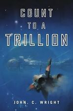 Count to a Trillion, Wright, John C., Good Condition, Book