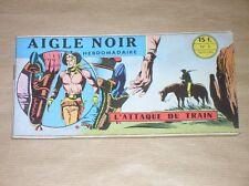 RARE BD A L'ITALIENNE / AIGLE NOIR N° 3 / L'ATTAQUE DU TRAIN / EO 16/10/1958