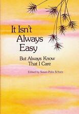 It Isn't Always Easy, Susan Polis Schutz, Blue Mountain Arts, Poetry, 1982 NEW