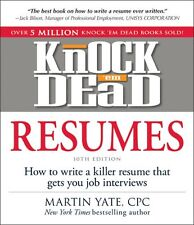 Knock em Dead Resumes: How to Write a Killer Resume That Gets You Job Interview