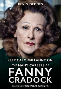 Keep Calm and Fanny On – The Many Careers of Fanny Cradock (Kevin Geddes)