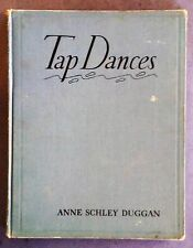 Tap Dances for School and Recreation Anne Schley Duggan, A. S. Barnes, 1st, 1932