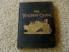 1902 THE TRACTION ENGINE Its Use and Abuse James S Maggard / Farm Machinery