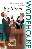 P.G. WODEHOUSE ____ BIG MONEY ____ BRAND NEW ___ FREEPOST UK
