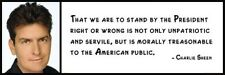 Wall Quote - CHARLIE SHEEN - That we are to stand by the President right or wron