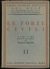 Le forze civili Orano Paolo Casa editrice Pinciana 1940 intonso Duce