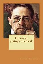Un Cas de Pratique Medicale by Anton Chekhov (2015, Paperback, Large Type)