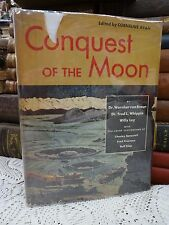 Conquest of the Moon by Wernher von Braun, Freed Whipple, Willy Ley ~ 1953 FIRST