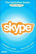 Skype: The Definitive Guide By Harry Max,Taylor Ray