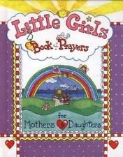 Little Girls Book of Prayers for Mothers and Daughters