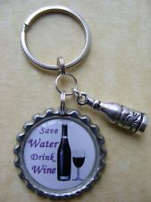 """SAVE WATER DRINK WINE"" Bottlecap Keyring  Birthday present Gift Wine Lovers"