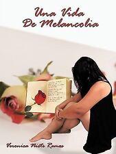 Una Vida de Melancoli by Veronica Nicte Ramos (2009, Paperback)