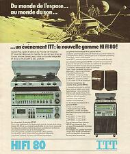 Publicité 1978  ITT la nouvelle gamme HIFI 80 platine lecteur enregistreur son