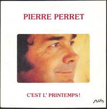 PIERRE PERRET C'EST L'FRINTEMPS ! 45T SP ADELE 6010.325 DISQUE NEUF / MINT