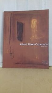 Catalogue Exposition ALBERT RAFOLS CASAMADA 1000EX O7-09/2002 Hotel Arts toulon