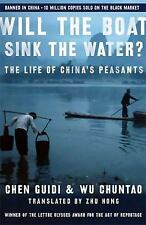Will the Boat Sink the Water?: The Life of China's Peasants Guidi, Chen, Chunta