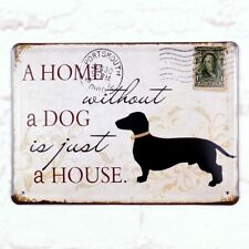 Retro Tin Sign Home Without a Dog Home Pub Bar Wall DecorMetal Art Poster