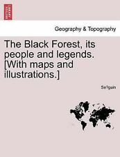 NEW The Black Forest, its people and legends. [With maps and illustrations.]