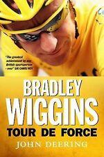 John Deering Bradley Wiggins: Tour de Force Very Good Book