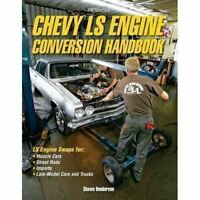 Chevy Ls Engine Conversion Ls1 Ls2 Ls3 Ls7 Ls9 Handbook