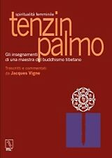 TENZIN PALMO Insegnamenti Maestra Buddhismo tibetano Vigne 1°ediz. MC 2016