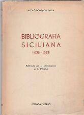 NICOLO' DOMENICO EVOLA BIBLIOGRAFIA SICILIANA 1938-1953 PEZZINO ED. 1954 -L4337