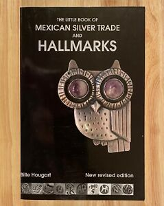 The Little Book of MEXICAN SILVER TRADE and HALLMARKS (2nd Ed.) Revised