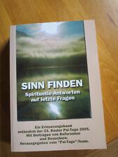 Sinn finden Spirituelle Antworten auf letzte Fragen Basler Psi- Tage 2005