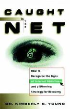 Caught in the Net: How to Recognize the Signs of Internet Addiction—and a