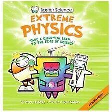 Basher Science: Extreme Physics: By Simon Basher