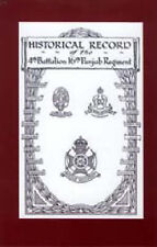 Historical Record of the 4th Battalion 16th Punjab Regiment by G. D Martin,...