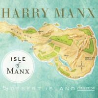 Harry Manx - Isle of Manx: The Desert Island Collection [CD]
