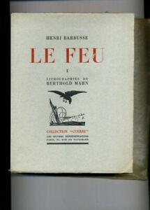 1930/2 vol/Le Feu/Henri Barbusse/Lithographies Berthold Mahn/Numéroté