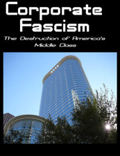 Corporate Fascism The Destruction of America's Middle Class DVD