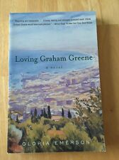 Loving Graham Greene : A Novel by Gloria Emerson (2001, Paperback) Good Book