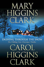 Clark, Mary Higgins, Clark, Carol Higgins, Dashing Through the Snow, Very Good B