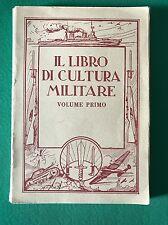 IL LIBRO DI CULTURA MILITARE volume primo - Alberto Baldini