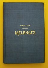 Mélanges, Historiques, Littéraires, économie Politique ( Hubert LARUE ) 1881  T2
