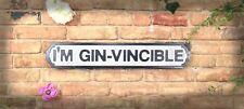 I Am Gin Vincible Vintage Road Sign / Street Sign