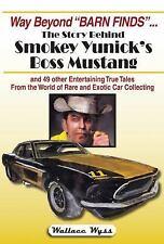Way Beyond Barn Finds the Story Behind Smokey Yunick's Boss Mustang Wyss 10407