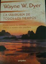 La Sabiduria de Todos Los Tiempos by Dyer, Wayne W.