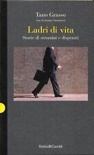 Ladri di vita. Storie di strozzini e disperati - di Tano Grasso - Ed. Baldini &