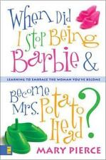 When Did I Stop Being Barbie and Become Mrs. Potato Head?: Learning to Embrace t