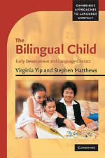 The Bilingual Child: Early Development and Language Contact (Cambridge Approache