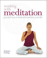 Working with Meditation: Practical Ways of Healing and Transforming Your Life