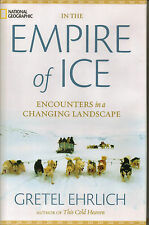 In the Empire of Ice : Encounters in a Changing Landscape - Arctic Circle