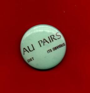 AU PAIRS ~ Orig 1980 25mms pin badge. Punk. EX.