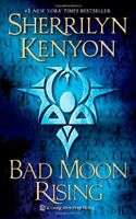 Book - Novel - Sherrilyn Kenyon - Bad Moon Rising:A Dark-Hunter Novel